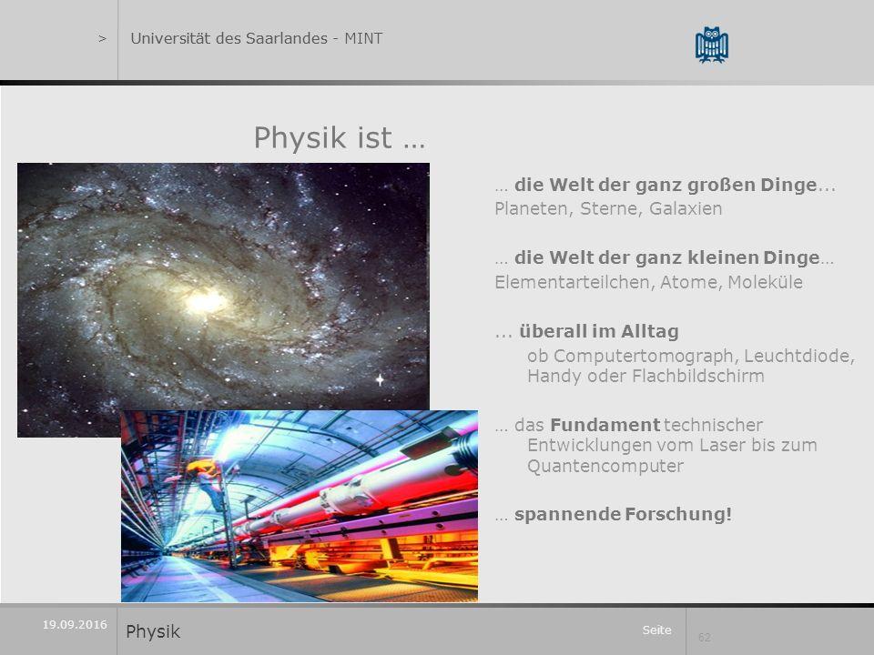 Seite 62 19.09.2016 Physik ist … … die Welt der ganz großen Dinge...