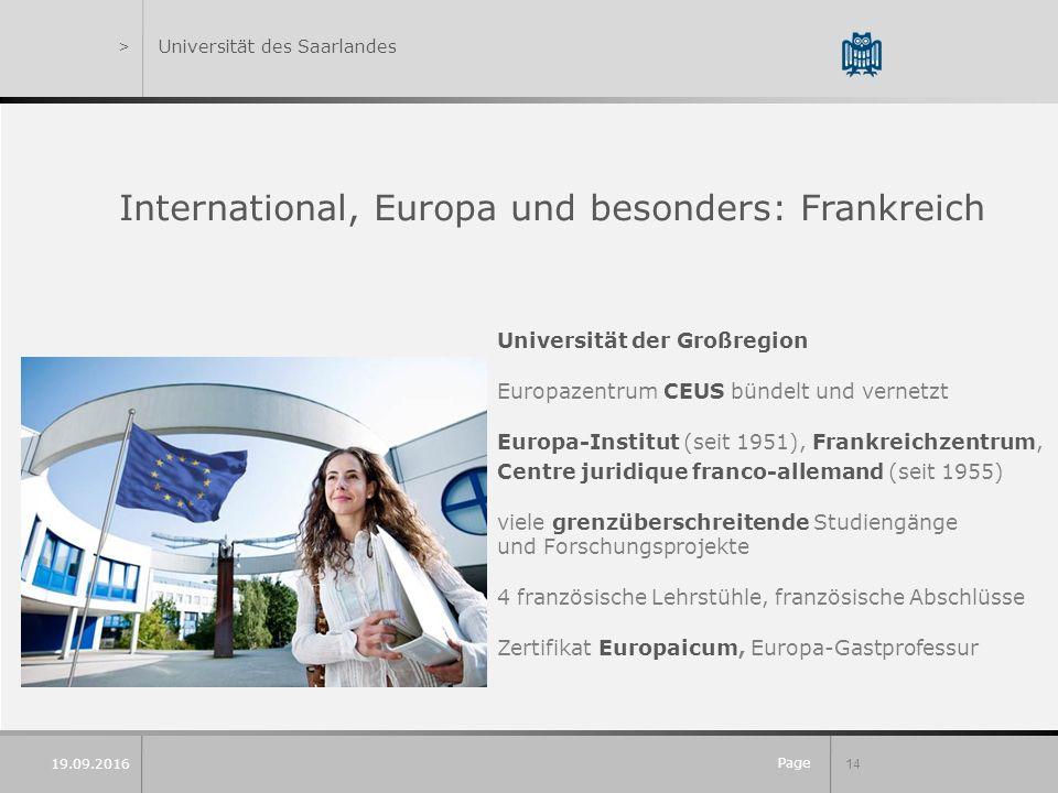 Page 14 19.09.2016 >Universität des Saarlandes International, Europa und besonders: Frankreich Universität der Großregion Europazentrum CEUS bündelt u