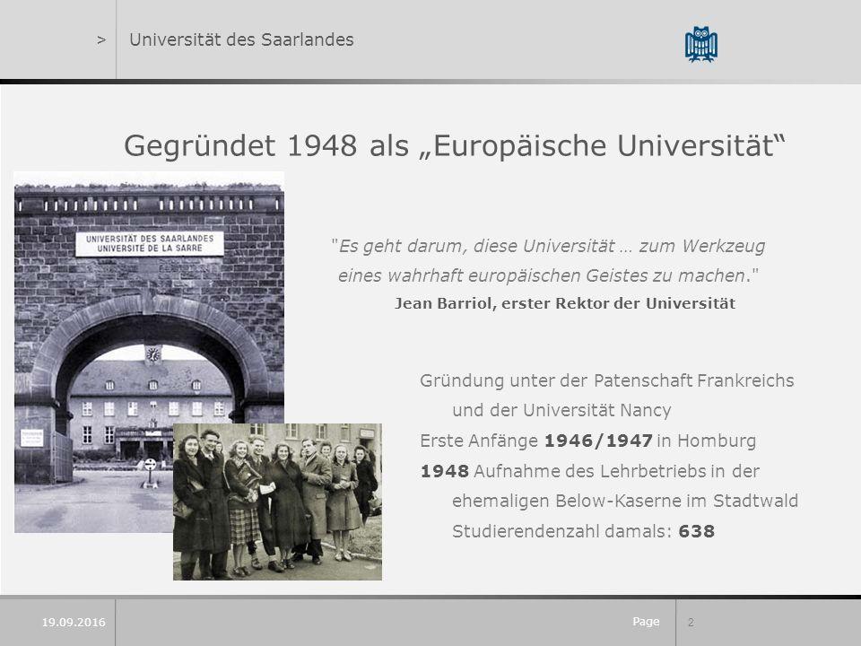 """Page 2 19.09.2016 >Universität des Saarlandes Gegründet 1948 als """"Europäische Universität"""" Gründung unter der Patenschaft Frankreichs und der Universi"""