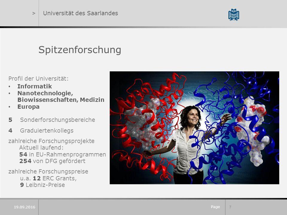 Page 7 19.09.2016 >Universität des Saarlandes Spitzenforschung Profil der Universität: Informatik Nanotechnologie, Biowissenschaften, Medizin Europa 5