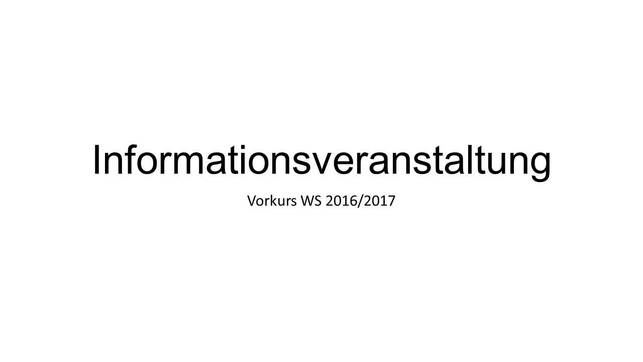 Informationsveranstaltung Vorkurs WS 2016/2017