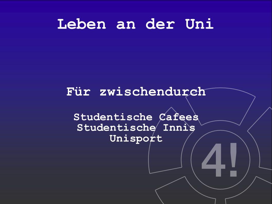 Leben an der Uni Für zwischendurch Studentische Cafees Studentische Innis Unisport