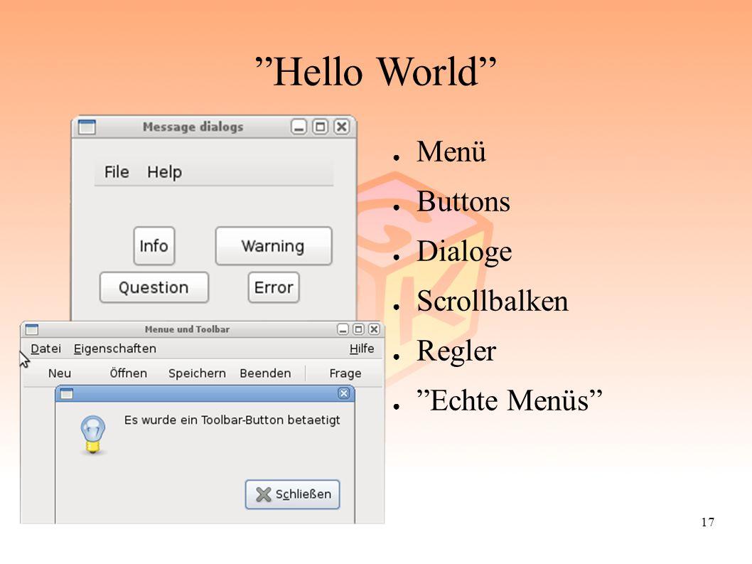"17 ""Hello World"" ● Menü ● Buttons ● Dialoge ● Scrollbalken ● Regler ● ""Echte Menüs"""