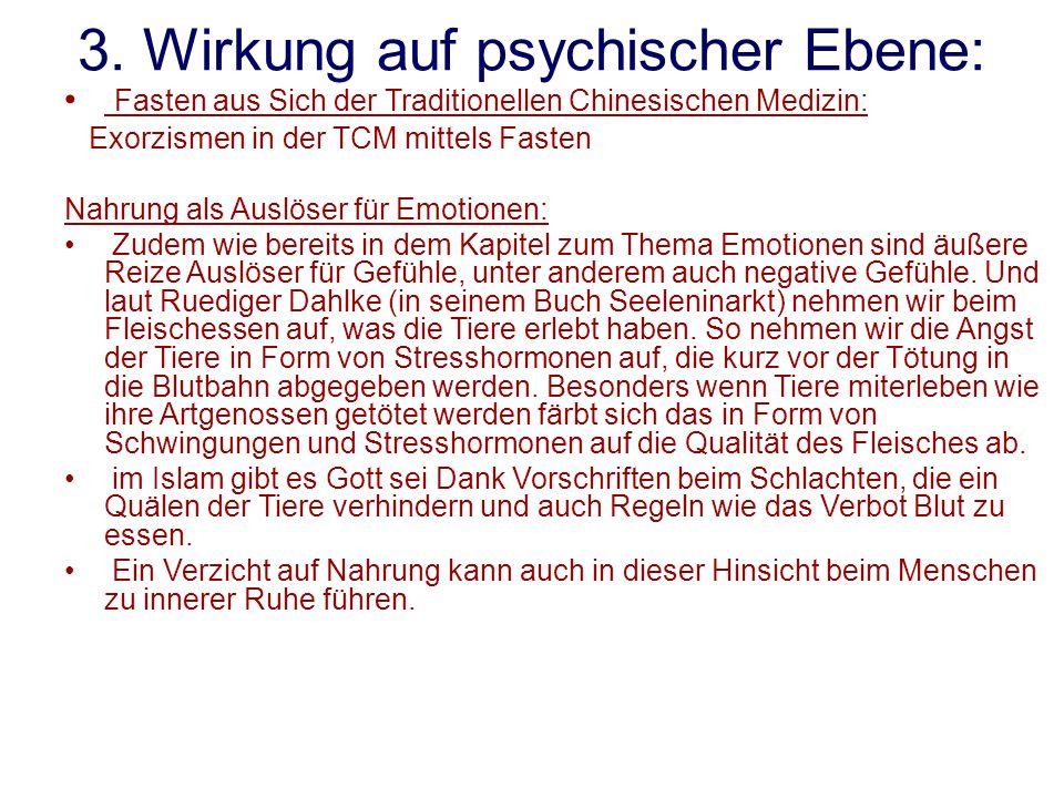 3. Wirkung auf psychischer Ebene: Fasten aus Sich der Traditionellen Chinesischen Medizin: Exorzismen in der TCM mittels Fasten Nahrung als Auslöser f