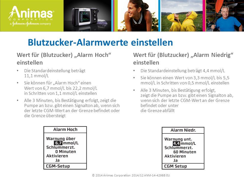 """© 2014 Animas Corporation 2014/12 ANM-14-4298B EU Blutzucker-Alarmwerte einstellen Wert für (Blutzucker) """"Alarm Hoch"""" einstellen Die Standardeinstellu"""