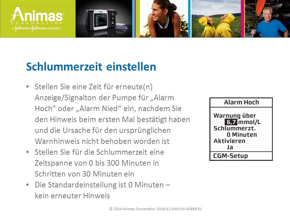 """© 2014 Animas Corporation 2014/12 ANM-14-4298B EU Schlummerzeit einstellen Stellen Sie eine Zeit für erneute(n) Anzeige/Signalton der Pumpe für """"Alarm"""