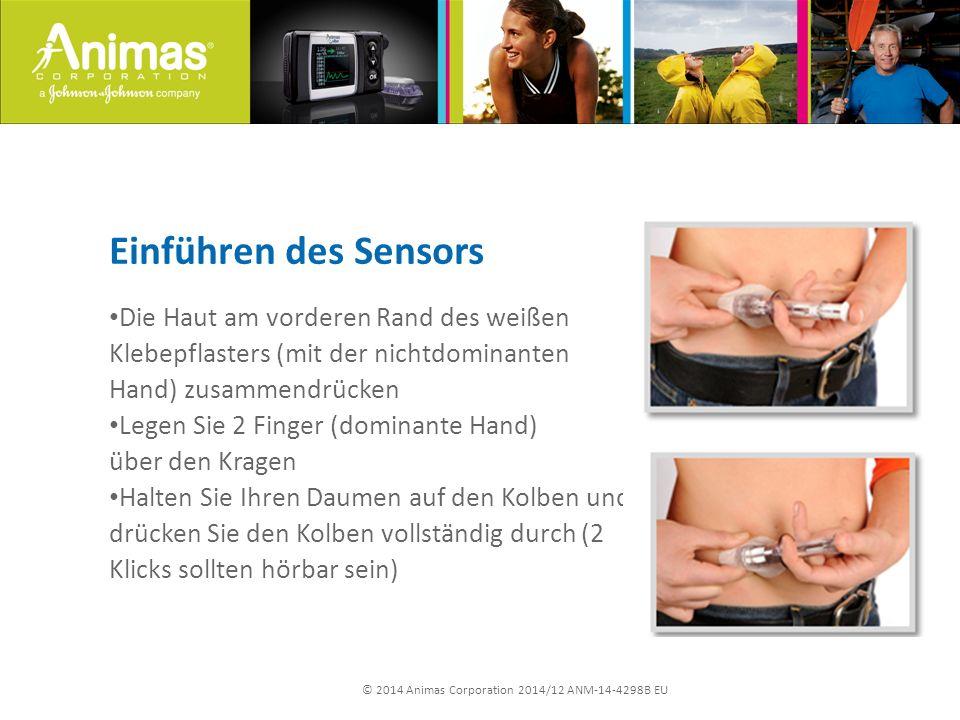 © 2014 Animas Corporation 2014/12 ANM-14-4298B EU Einführen des Sensors Die Haut am vorderen Rand des weißen Klebepflasters (mit der nichtdominanten H