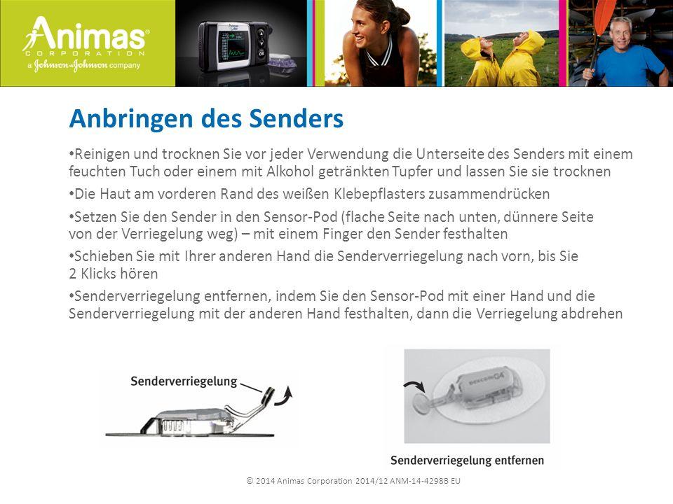 © 2014 Animas Corporation 2014/12 ANM-14-4298B EU Anbringen des Senders Reinigen und trocknen Sie vor jeder Verwendung die Unterseite des Senders mit