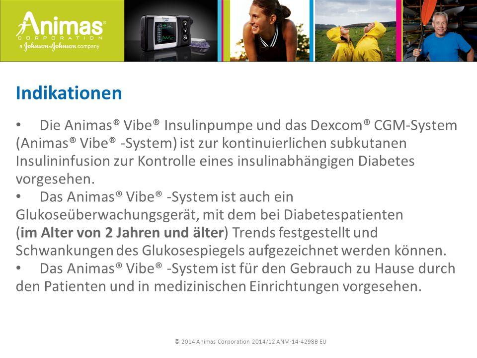 © 2014 Animas Corporation 2014/12 ANM-14-4298B EU Indikationen Die Animas® Vibe® Insulinpumpe und das Dexcom® CGM-System (Animas® Vibe® -System) ist zur kontinuierlichen subkutanen Insulininfusion zur Kontrolle eines insulinabhängigen Diabetes vorgesehen.