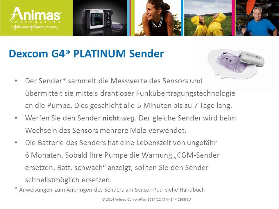 © 2014 Animas Corporation 2014/12 ANM-14-4298B EU Dexcom G4 ® PLATINUM Sender Der Sender* sammelt die Messwerte des Sensors und übermittelt sie mittel