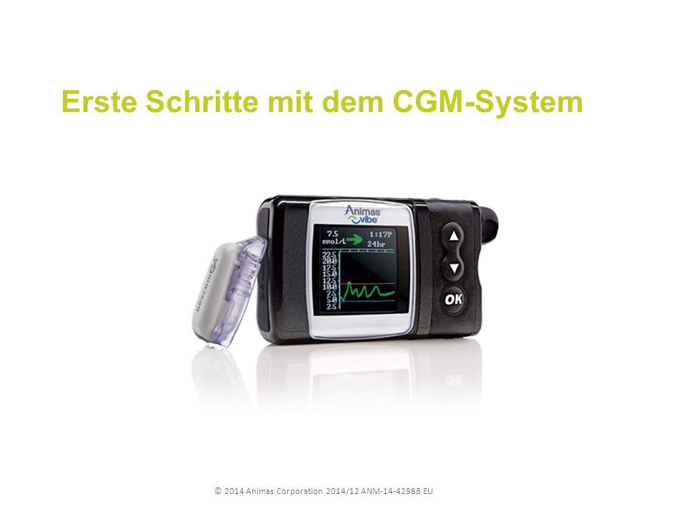© 2014 Animas Corporation 2014/12 ANM-14-4298B EU Erste Schritte mit dem CGM-System