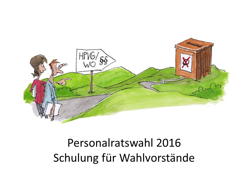 Personalratswahl 2016 Schulung für Wahlvorstände