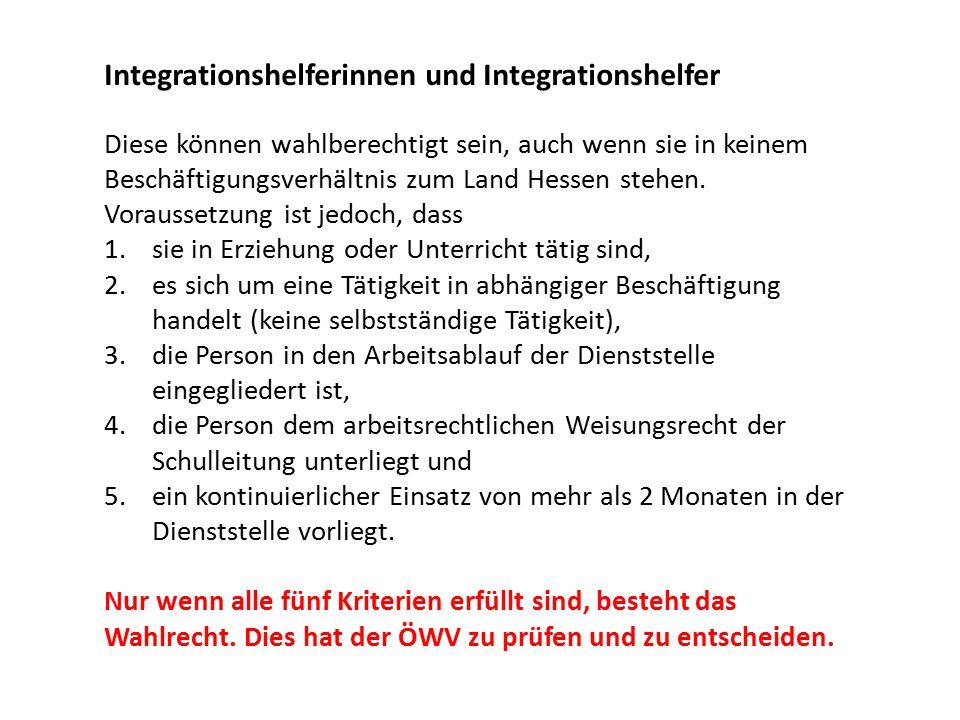 Integrationshelferinnen und Integrationshelfer Diese können wahlberechtigt sein, auch wenn sie in keinem Beschäftigungsverhältnis zum Land Hessen stehen.