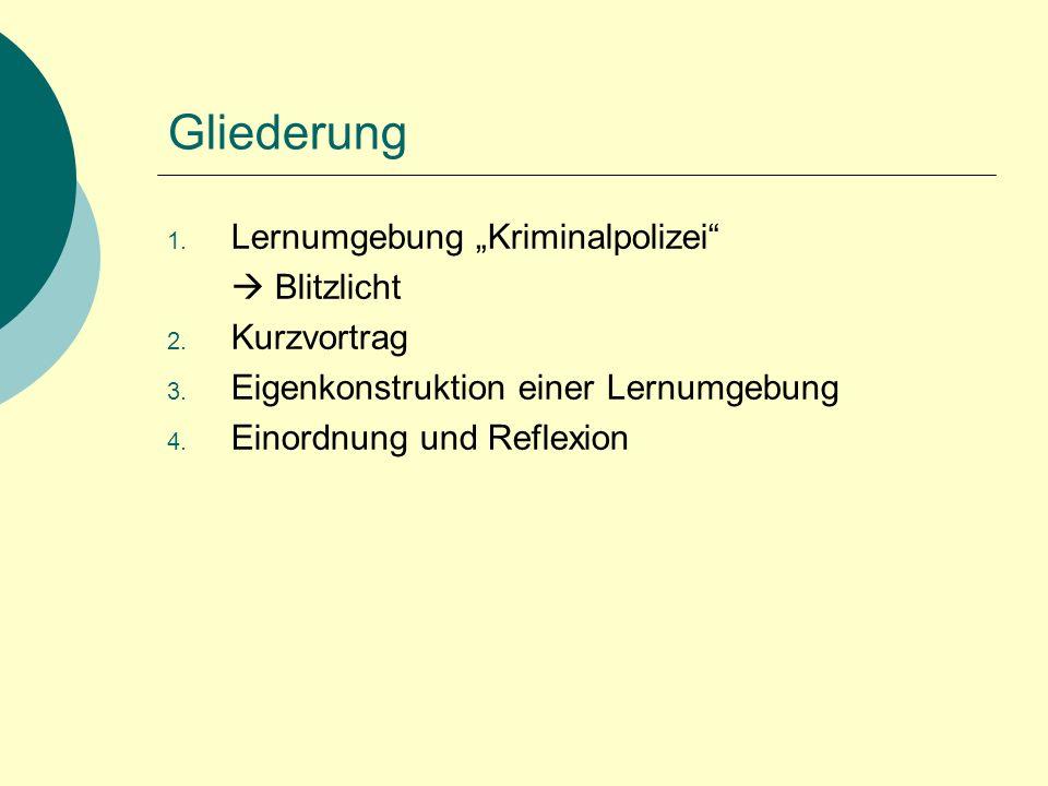 """Gliederung 1. Lernumgebung """"Kriminalpolizei  Blitzlicht 2."""