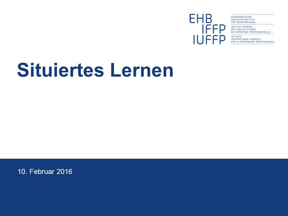 Situiertes Lernen 10. Februar 2016