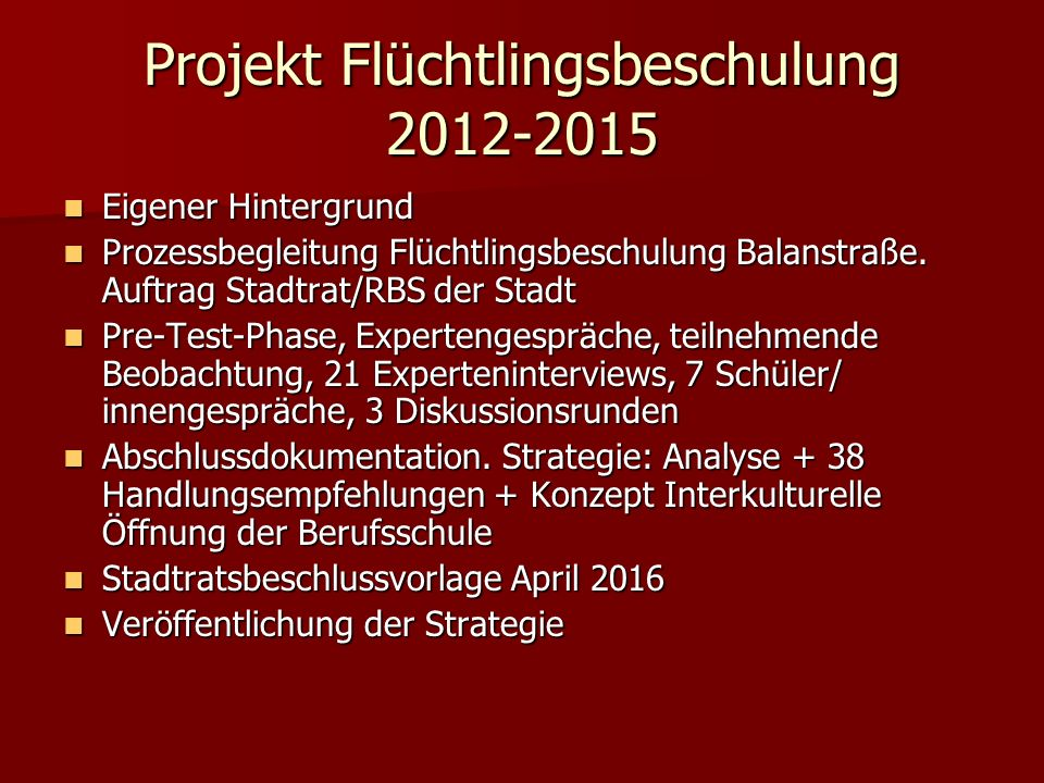 Projekt Flüchtlingsbeschulung 2012-2015 Eigener Hintergrund Eigener Hintergrund Prozessbegleitung Flüchtlingsbeschulung Balanstraße.
