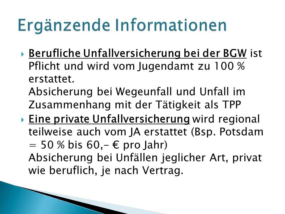  Berufliche Unfallversicherung bei der BGW ist Pflicht und wird vom Jugendamt zu 100 % erstattet.