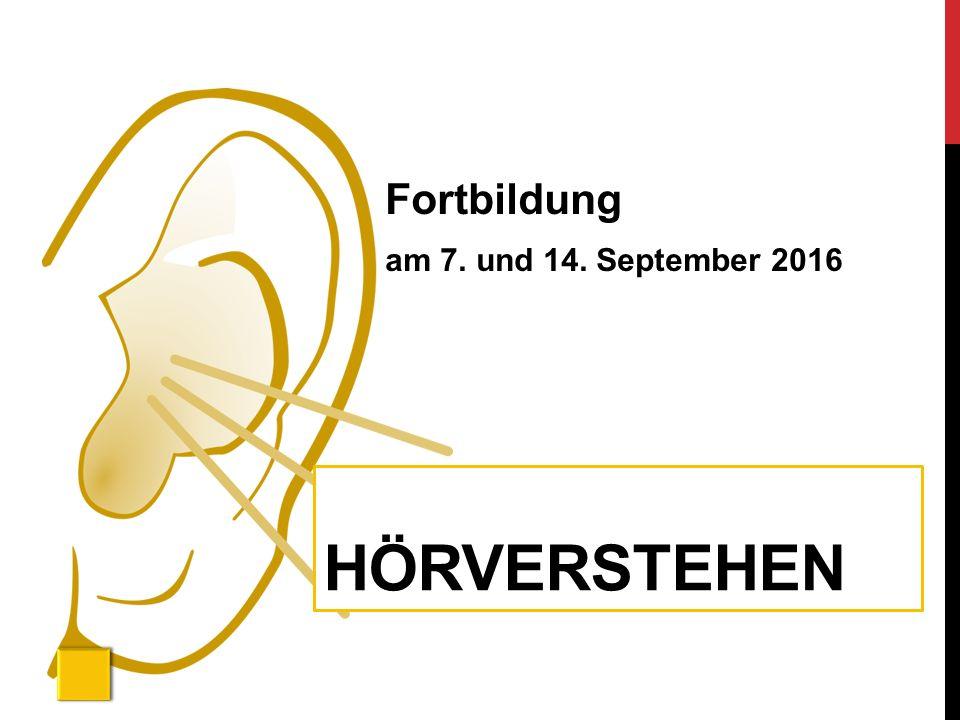 Fortbildung am 7. und 14. September 2016 HÖRVERSTEHEN