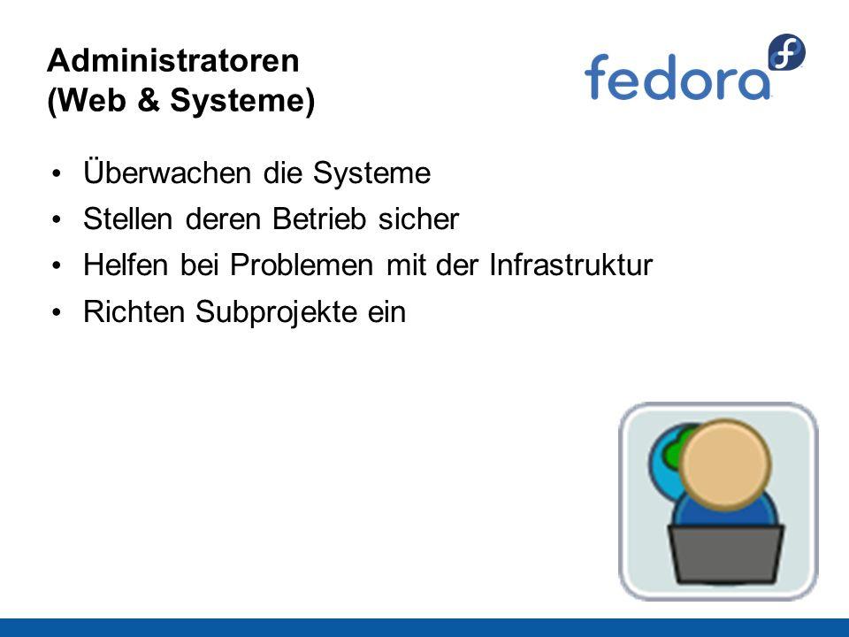 Administratoren (Web & Systeme) Überwachen die Systeme Stellen deren Betrieb sicher Helfen bei Problemen mit der Infrastruktur Richten Subprojekte ein