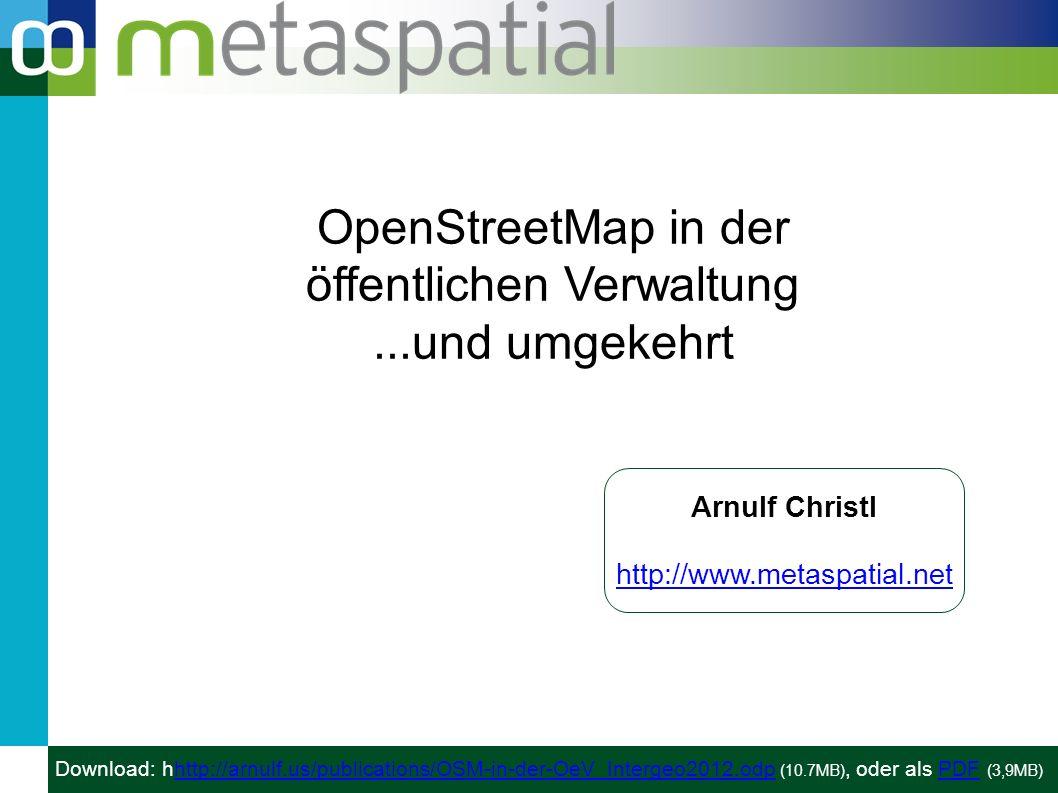 Intergeo 2012 - HannoverArnulf Christl32 / 32 Ausblick ● Die Zukunft der Zusammenarbeit zwischen der öffentlichen Verwaltung und freiwilligen Initiativen ist heute (OpenStreetMap ist ein Beispiel) ● Es gibt keine verbindliche Ausgestaltung.
