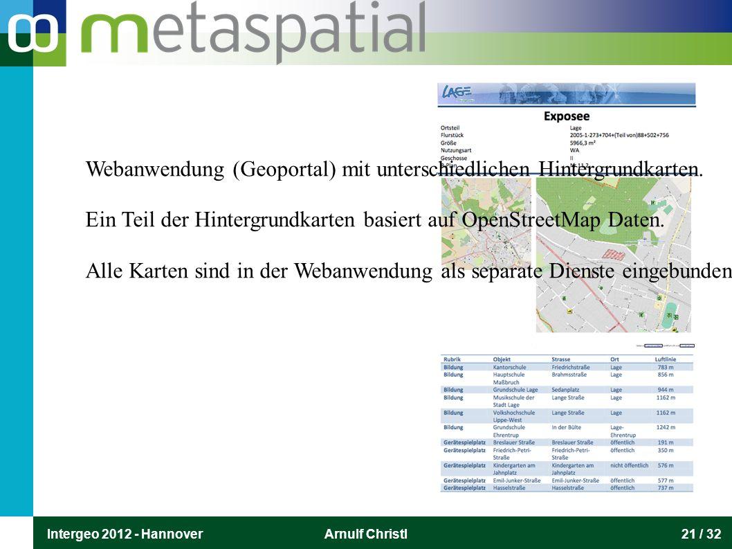 Intergeo 2012 - HannoverArnulf Christl21 / 32 Webanwendung (Geoportal) mit unterschiedlichen Hintergrundkarten. Ein Teil der Hintergrundkarten basiert