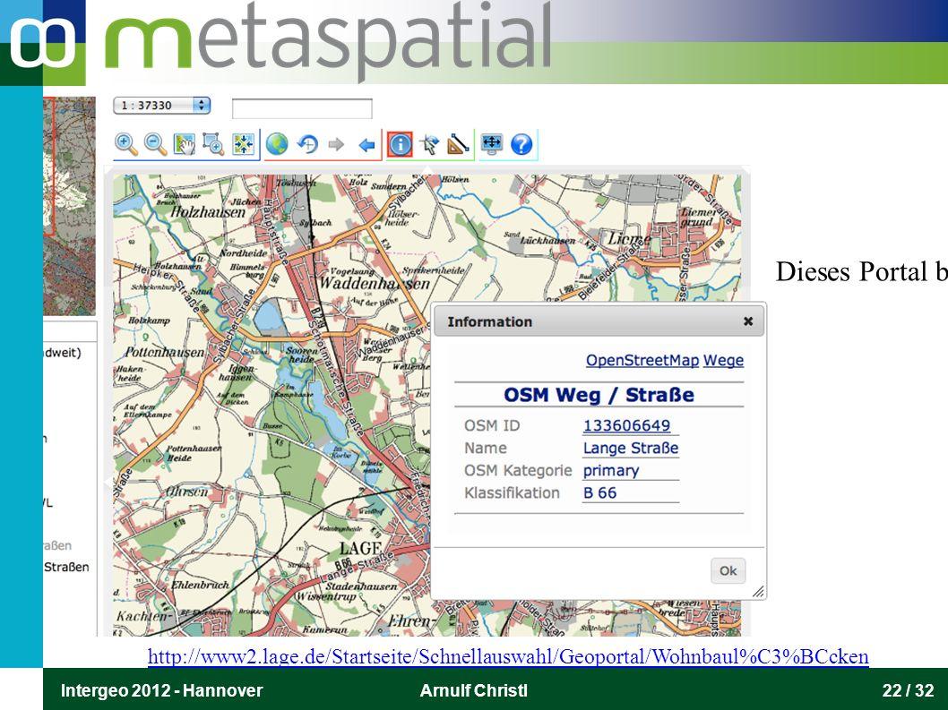 Intergeo 2012 - HannoverArnulf Christl22 / 32 http://www2.lage.de/Startseite/Schnellauswahl/Geoportal/Wohnbaul%C3%BCcken Dieses Portal bietet einen Li