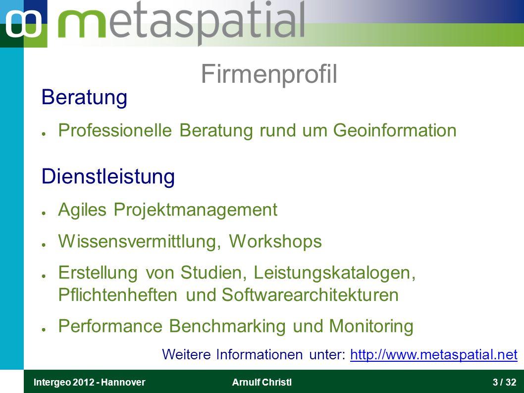 Intergeo 2012 - HannoverArnulf Christl3 / 32 Beratung ● Professionelle Beratung rund um Geoinformation Dienstleistung ● Agiles Projektmanagement ● Wis