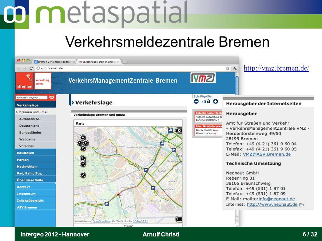 Intergeo 2012 - HannoverArnulf Christl17 / 32 Hintergrundkarten mit CC by SA Copyright Die Daten aus OpenStreetMap werden benötigt, um die Standorte der Betriebe in einen Kontext zu bringen.