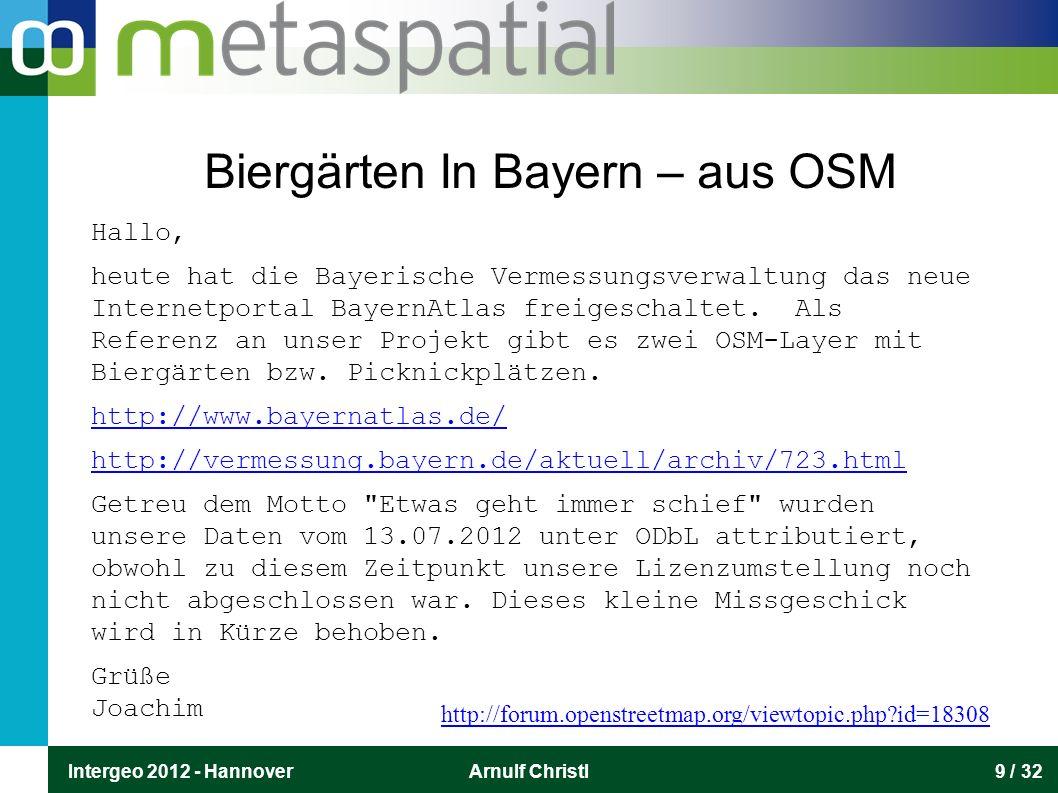 Intergeo 2012 - HannoverArnulf Christl9 / 32 Biergärten In Bayern – aus OSM Hallo, heute hat die Bayerische Vermessungsverwaltung das neue Internetportal BayernAtlas freigeschaltet.