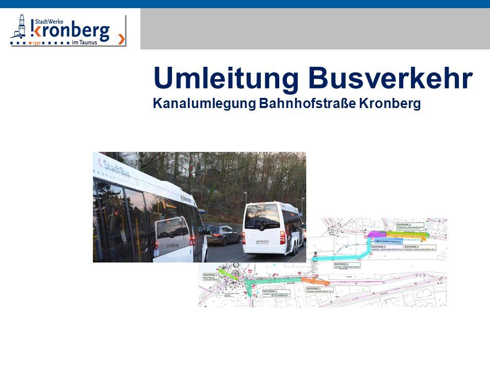 Umleitung Busverkehr Kanalumlegung Bahnhofstraße Kronberg