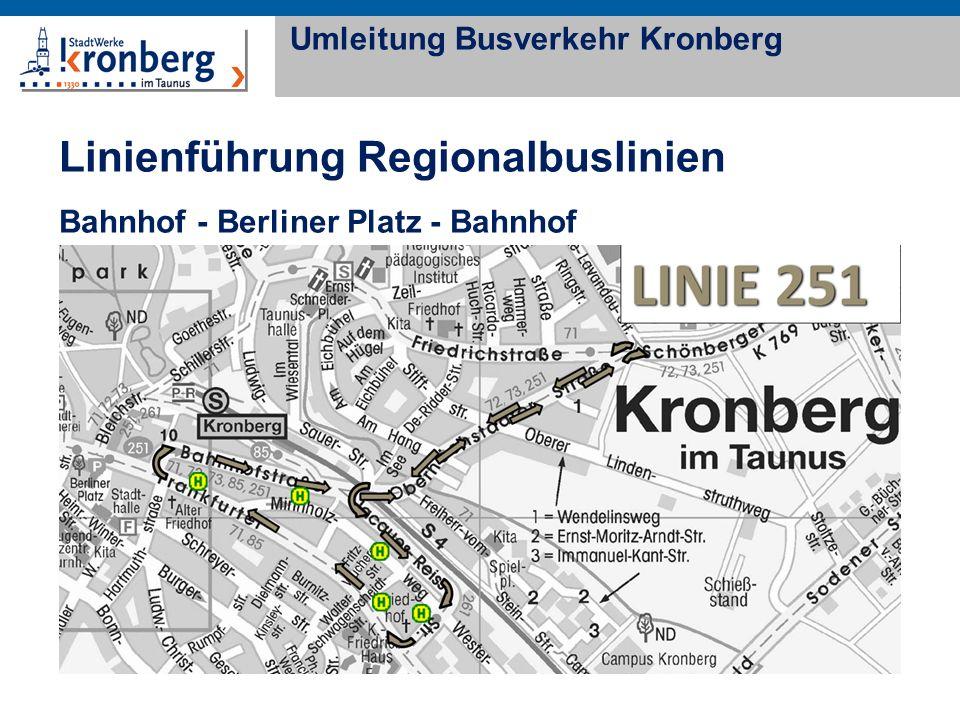 Linienführung Regionalbuslinien Bahnhof - Berliner Platz - Bahnhof Umleitung Busverkehr Kronberg