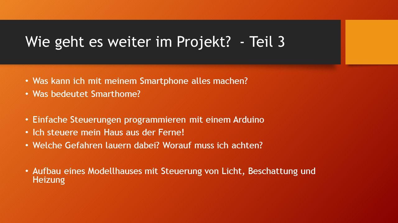 Wie geht es weiter im Projekt. - Teil 3 Was kann ich mit meinem Smartphone alles machen.
