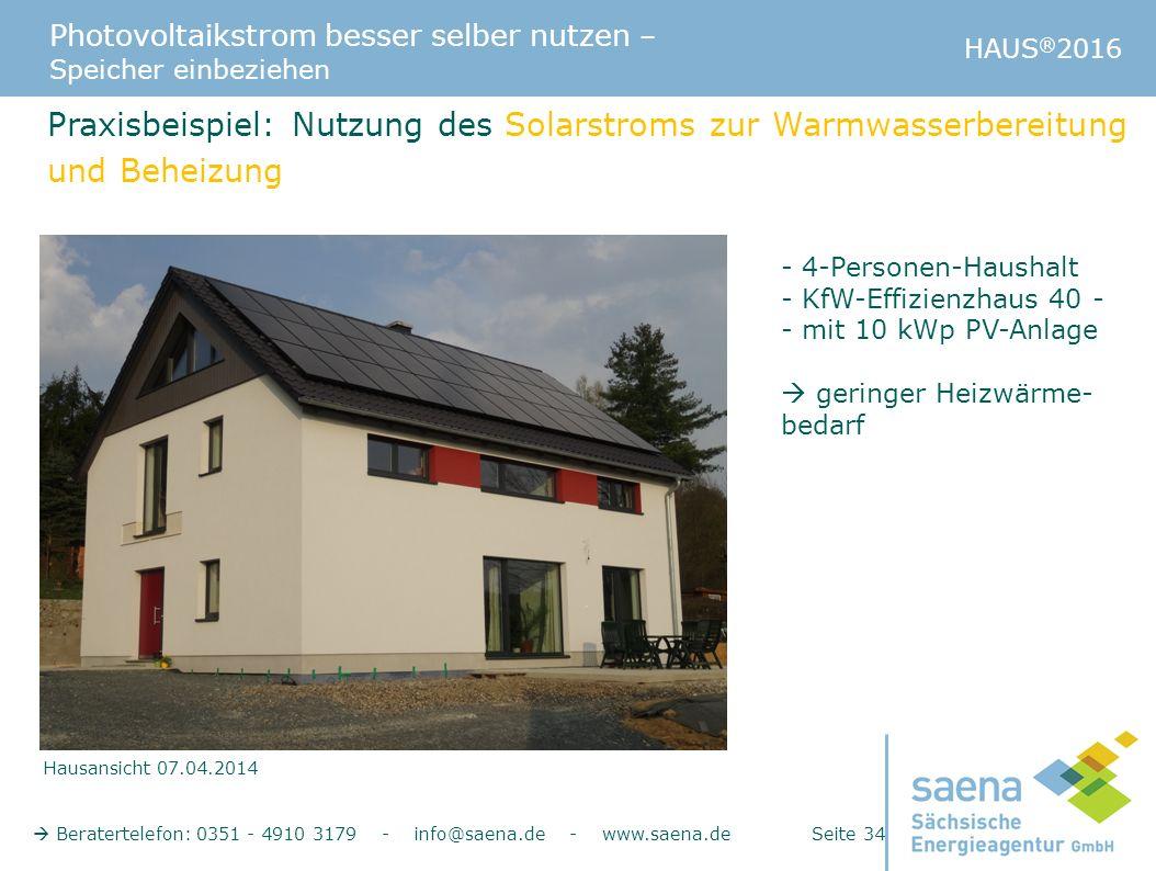 Photovoltaikstrom besser selber nutzen – Speicher einbeziehen HAUS ® 2016  Beratertelefon: 0351 - 4910 3179 - info@saena.de - www.saena.de Seite 34 H