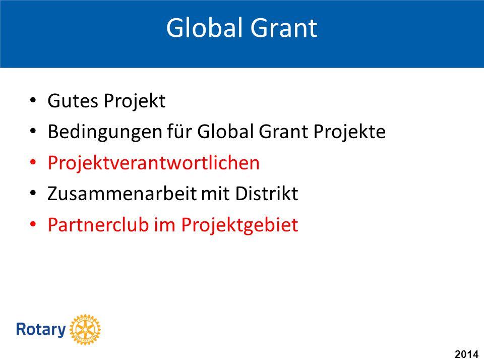 Global Grant Gutes Projekt Bedingungen für Global Grant Projekte Projektverantwortlichen Zusammenarbeit mit Distrikt Partnerclub im Projektgebiet