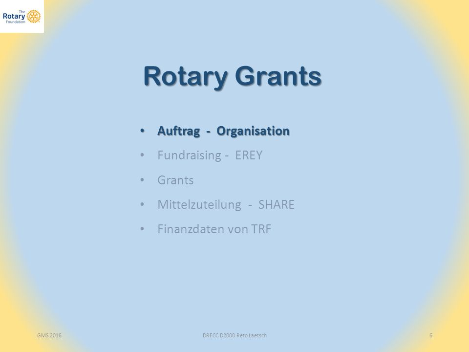 """GMS 2016DRFCC D2000 Reto Laetsch7 """" """"The mission of The Rotary Foundation (TRF) is to enable Rotarians to advance world understanding, goodwill and peace through the improvement of health, the support of educatio n, and the alleviation of poverty ."""