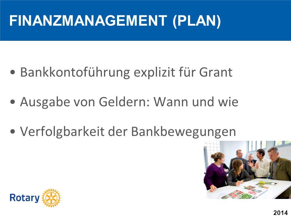 2014 Bankkontoführung explizit für Grant Ausgabe von Geldern: Wann und wie Verfolgbarkeit der Bankbewegungen FINANZMANAGEMENT (PLAN)