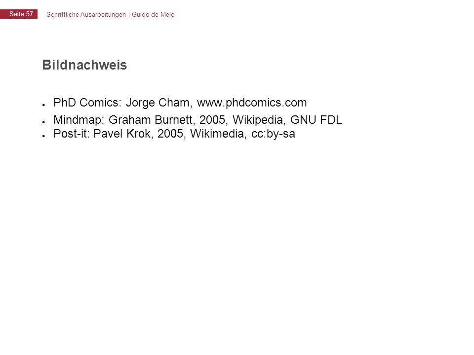 Schriftliche Ausarbeitungen | Guido de Melo Seite 57 Bildnachweis ● PhD Comics: Jorge Cham, www.phdcomics.com ● Mindmap: Graham Burnett, 2005, Wikiped