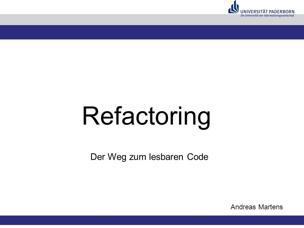 Refactoring Andreas Martens Der Weg zum lesbaren Code