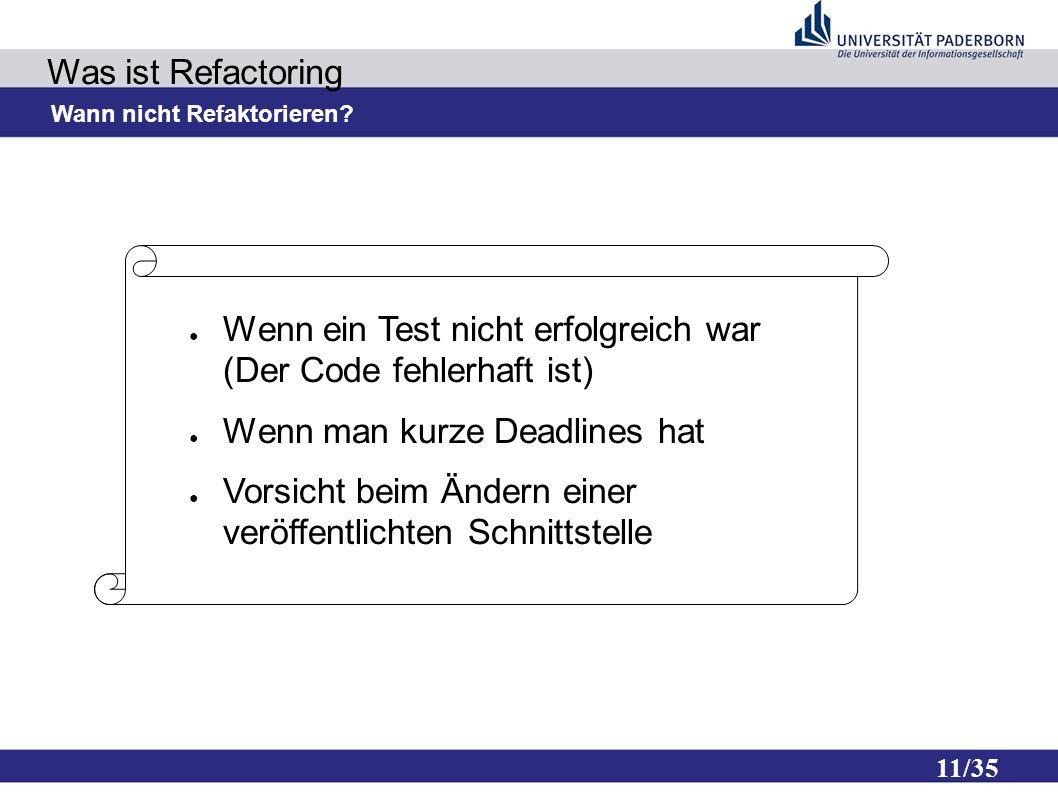 11/35 Was ist Refactoring Wann nicht Refaktorieren.
