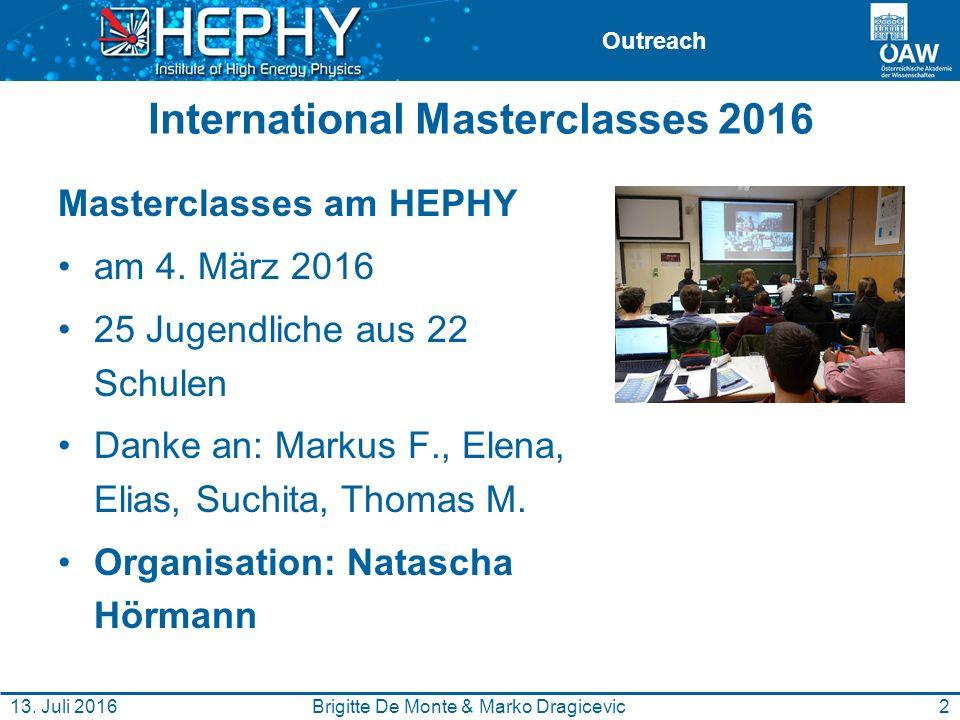 Outreach International Masterclasses 2016 Masterclasses am HEPHY am 4. März 2016 25 Jugendliche aus 22 Schulen Danke an: Markus F., Elena, Elias, Such