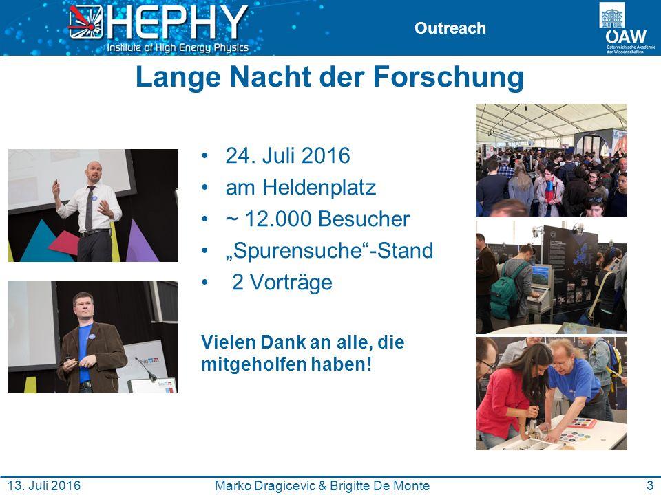 """Outreach Lange Nacht der Forschung 24. Juli 2016 am Heldenplatz ~ 12.000 Besucher """"Spurensuche""""-Stand 2 Vorträge Vielen Dank an alle, die mitgeholfen"""