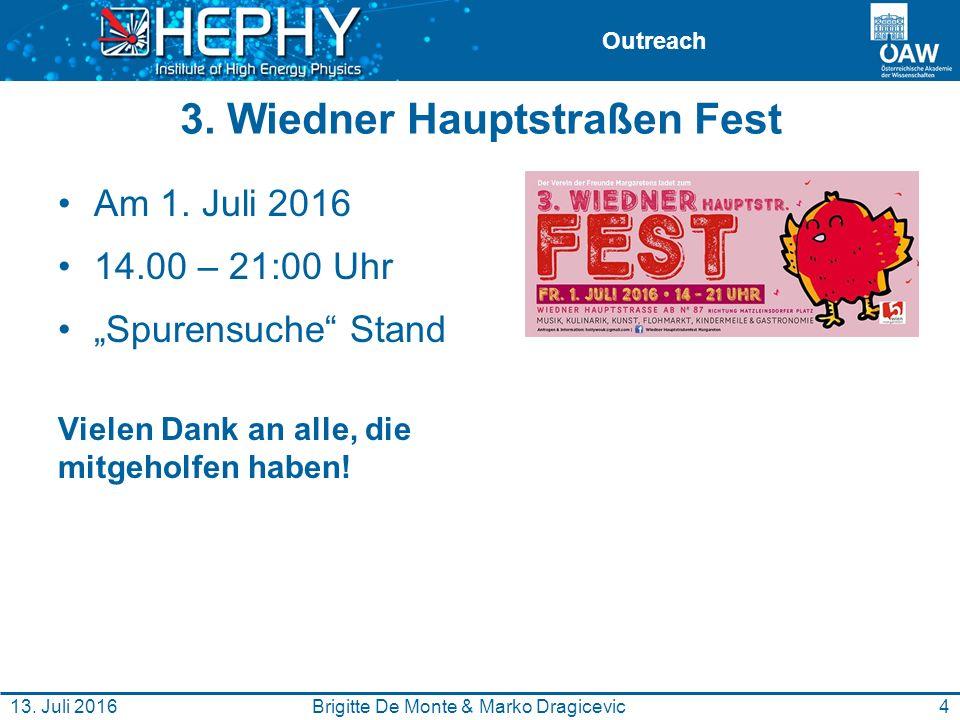"""Outreach 3. Wiedner Hauptstraßen Fest Am 1. Juli 2016 14.00 – 21:00 Uhr """"Spurensuche"""" Stand Vielen Dank an alle, die mitgeholfen haben! Brigitte De Mo"""
