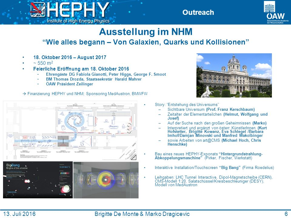 """Outreach Ausstellung im NHM """"Wie alles begann – Von Galaxien, Quarks und Kollisionen"""" Brigitte De Monte & Marko Dragicevic13. Juli 20166 Story: """"Entst"""