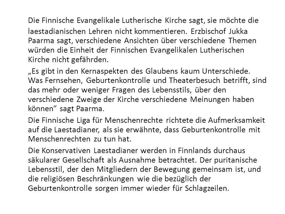 Die Finnische Evangelikale Lutherische Kirche sagt, sie möchte die laestadianischen Lehren nicht kommentieren.