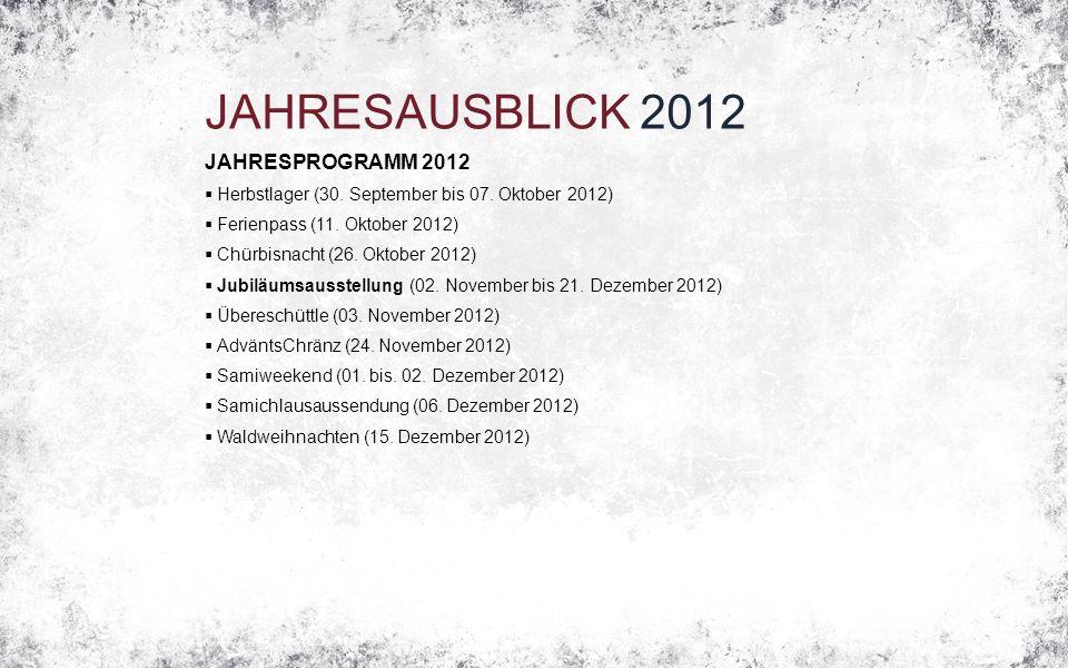 JAHRESAUSBLICK 2012 JAHRESPROGRAMM 2012  Herbstlager (30.