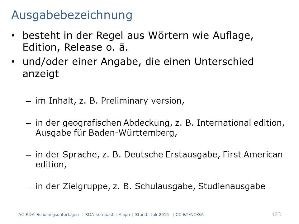 Ausgabebezeichnung besteht in der Regel aus Wörtern wie Auflage, Edition, Release o.