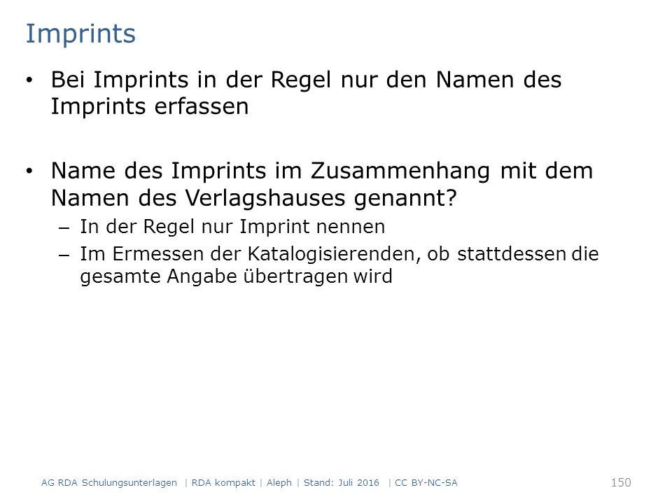 Imprints Bei Imprints in der Regel nur den Namen des Imprints erfassen Name des Imprints im Zusammenhang mit dem Namen des Verlagshauses genannt.