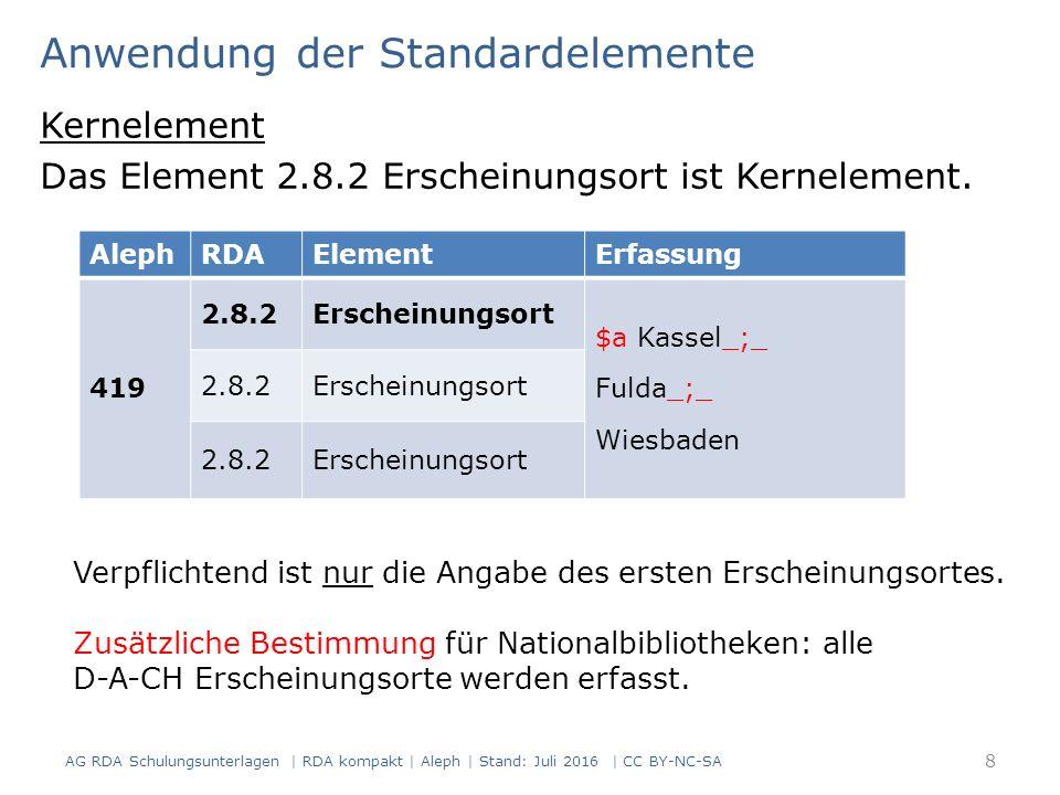 Zusammengesetzte Beschreibung und erste Titelaufnahme nach RDA für eine einzelne Einheit und eine fortlaufende Ressource Modul 3.01 AG RDA Schulungsunterlagen | RDA kompakt | Aleph | Stand: Juli 2016 | CC BY-NC-SA 9