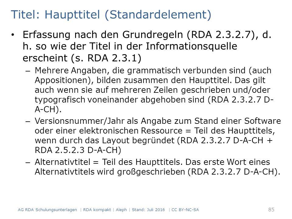 Titel: Haupttitel (Standardelement) Erfassung nach den Grundregeln (RDA 2.3.2.7), d.