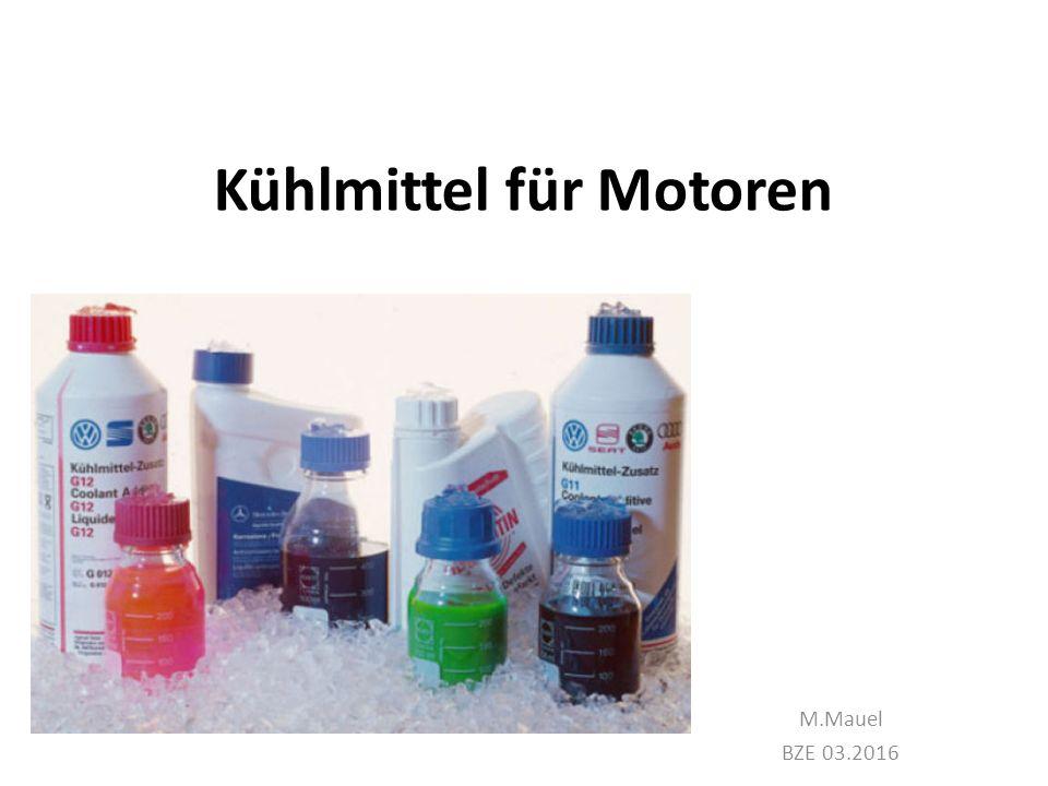 Kühlmittel für Motoren M.Mauel BZE 03.2016